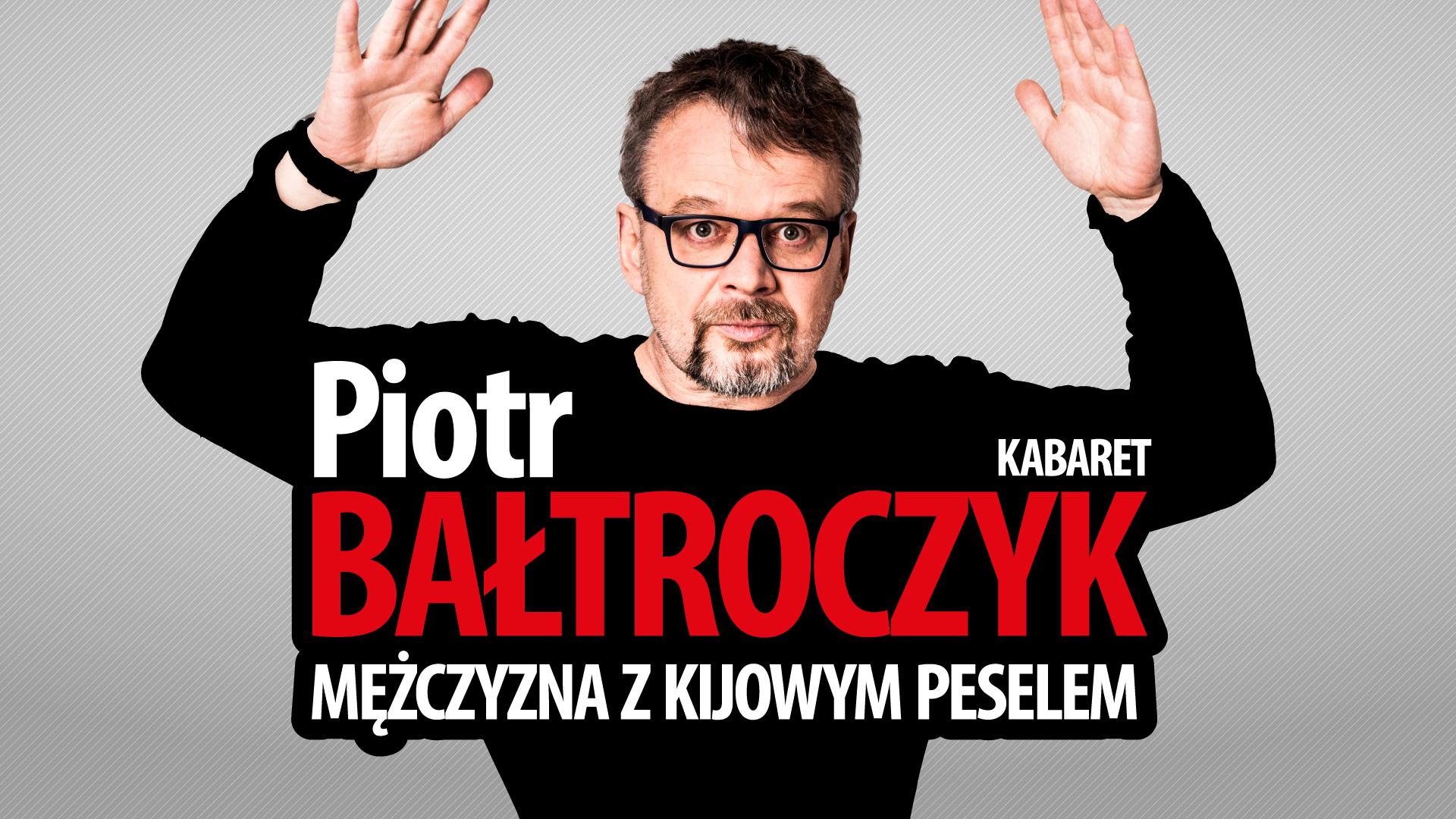 """Piotr Bałtroczyk """"Mężczyzna z kijowym peselem"""""""